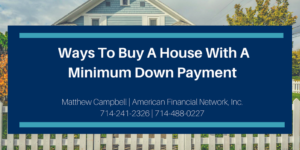 Tustin Mortgage - Buying with Low Down Payment