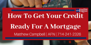 How to Get Credit Ready - Tustin Mortgage Lender